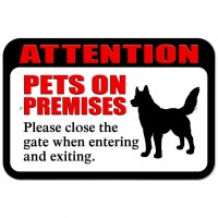 Plastic Sign Attention Pets on Premises Please Close Gate When Entering Exiting   231840257212